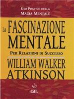 La Fascinazione Mentale