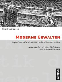 Moderne Gewalten: Organisierte Kriminalität in Kolumbien und Italien. 2., erweiterte Auflage