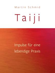 Taiji: Impulse für eine lebendige Praxis