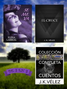 Se me va + El Cruce + Colección Completa Cuentos. De 3 en 3