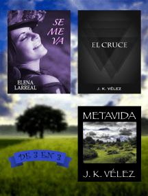 Se me va + El Cruce + Metavida. De 3 en 3