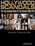 Hollywood Scandals - Top Celebrity News Of The Decade 2000-2010 (Includes Bio)