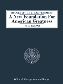 Budget of the U.S. Government A New Foundation for American Greatness: Fiscal Year 2018