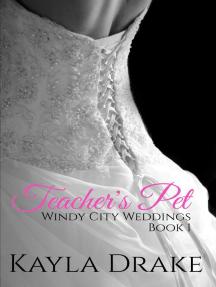 Teacher's Pet: Windy City Weddings, #1