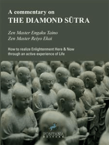 A commentary on THE DIAMOND SŪTRA: How to realize Enlightenment Here & Now through an active experience of Life