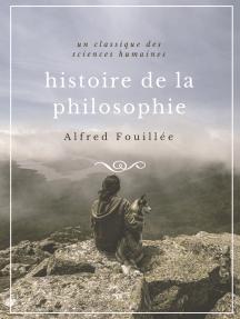 Histoire de la philosophie: Une édition complète de l'Histoire de la philosophie des origines à nos jours