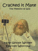 Cracked it Mate; The Memoirs of God.