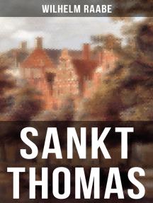 Sankt Thomas: Historischer Roman - Abfall der Niederlande von der spanischen Regierung