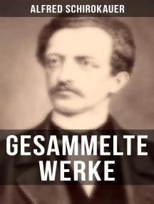 Gesammelte Werke von Alfred Schirokauer: Historische Romane, Krimis und Biografien