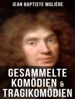 Gesammelte Komödien & Tragikomödien von Jean Baptiste Molière