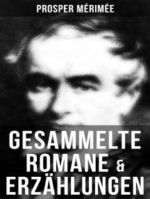 Gesammelte Romane & Erzählungen von Prosper Mérimée: Die etruskische Vase + Zwiefacher Irrtum + Die Venus von Ille + Carmen + Lokis + Arsène Guillot