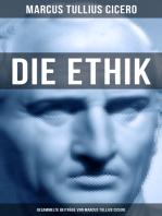 Die Ethik - Gesammelte Beiträge von Marcus Tullius Cicero