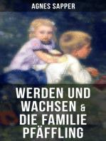 Werden und Wachsen & Die Familie Pfäffling