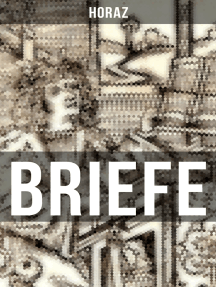 BRIEFE: Episteln: Briefgedichte und Lebensphilosophie von Quintus Horatius Flaccus