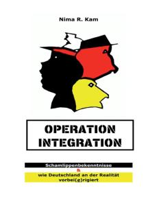Operation Integration: Schamlippenbekenntnisse & wie Deutschland an der Realitiät vorbei(e)rigiert