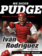 Me dicen Pudge: Mi pasión y mi vida el béisbol