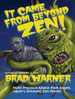 It Came from Beyond Zen!