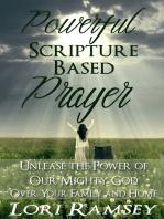 Powerful Scripture Based Prayer