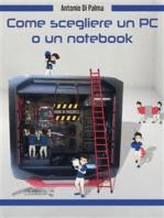 Come scegliere un PC o un notebook