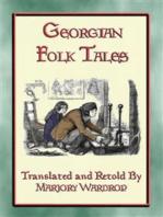 GEORGIAN FOLK TALES - 38 folk tales from the Caucasus Corridor