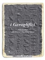 i Geroglifici Introduzione alla Lingua e Scrittura Egizia