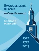 Evangelische Kirche in Ober-Ramstadt: 1517 1717 2017