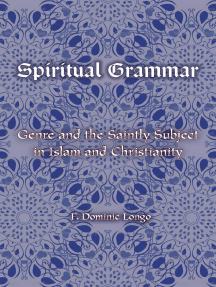 Spiritual Grammar: Genre and the Saintly Subject in Islam and Christianity