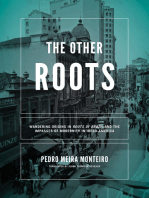 Other Roots, The: Wandering Origins in <i>Roots of Brazil</i> and the Impasses of Modernity in Ibero-America