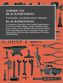 American Blacksmithing, Toolsmiths' and Steelworkers' Manual - It Comprises Particulars and Details Regarding:: the Anvil, Tool Table, Sledge, Tongs, Hammers, How to use Them, Correct Position at an Anvil, Welding, Tube Expanding, the Horse, Anatomy of the Foot, Horseshoes, Horseshoeing, Hardening a Plowshare and Babbiting