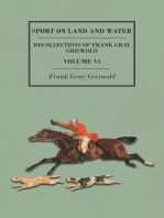 Sport on Land and Water - Recollections of Frank Gray Griswold - Volume VI