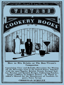 How to Mix Drinks or The Bon-Vivant's Companion - Containing Clear and Reliable Directions for Mixing all the Beverages used in the United States: Together with the most Popular British, French, German, Italian, Russian and Spanish Recipes, Embracing Punches, Juleps, Cobblers in Endless Variety - To Which is Added a Manual for the Manufacture of Cordials, Liquors, Fancy Syrups