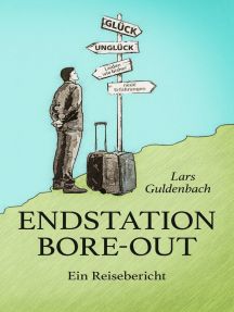 Endstation Bore-out: Ein Reisebericht
