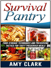 Survival Pantry: Food Storage Techniques and Preserving Tactics for Tasty Preserved Meals