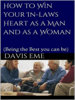 How to Win your In laws Heart as a Man and as a Woman (Being the Best you can be)