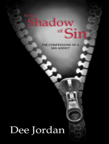In the Shadow of Sin: The Confessions of a Sex Addict