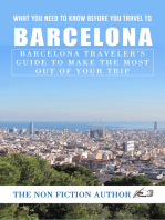 What You Need to Know Before You Travel to Barcelona: Barcelona Traveler's Guide to Make the Most Out of Your Trip