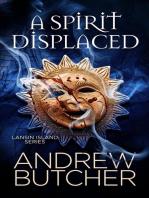 A Spirit Displaced