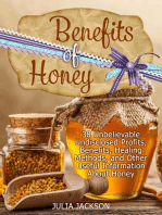 Benefits of Honey: 38 Unbelievable Undisclosed Profits, Benefits, Healing Methods and Other Useful Points with Honey
