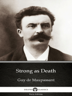 Strong as Death by Guy de Maupassant - Delphi Classics (Illustrated)