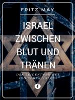 Israel zwischen Blut und Tränen