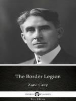 The Border Legion by Zane Grey - Delphi Classics (Illustrated)