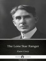 The Lone Star Ranger by Zane Grey - Delphi Classics (Illustrated)