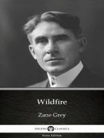 Wildfire by Zane Grey - Delphi Classics (Illustrated)