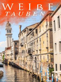 Weiße Tauben (Historischer Kriminalroman): Ein Venedig-Krimi