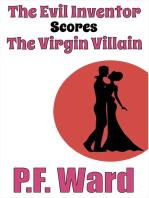 The Evil Inventor Scores the Virgin Villain