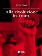 Alla rivoluzione in tram