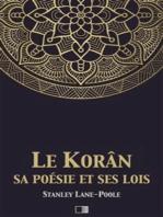 Le Korân, sa poésie et ses lois