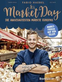 It's Market Day: Marktfrisch auf den Teller