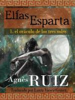 Elías Esparta, el oráculo de los tres soles (Primer tomo)