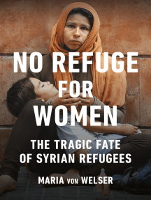 No Refuge for Women: The Tragic Fate of Syrian Refugees